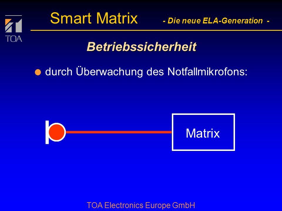 bcbc TOA Electronics Europe GmbH Smart Matrix - Die neue ELA-Generation - Betriebssicherheit l durch Überwachung der Systemsprechstelle: Matrix Sprech