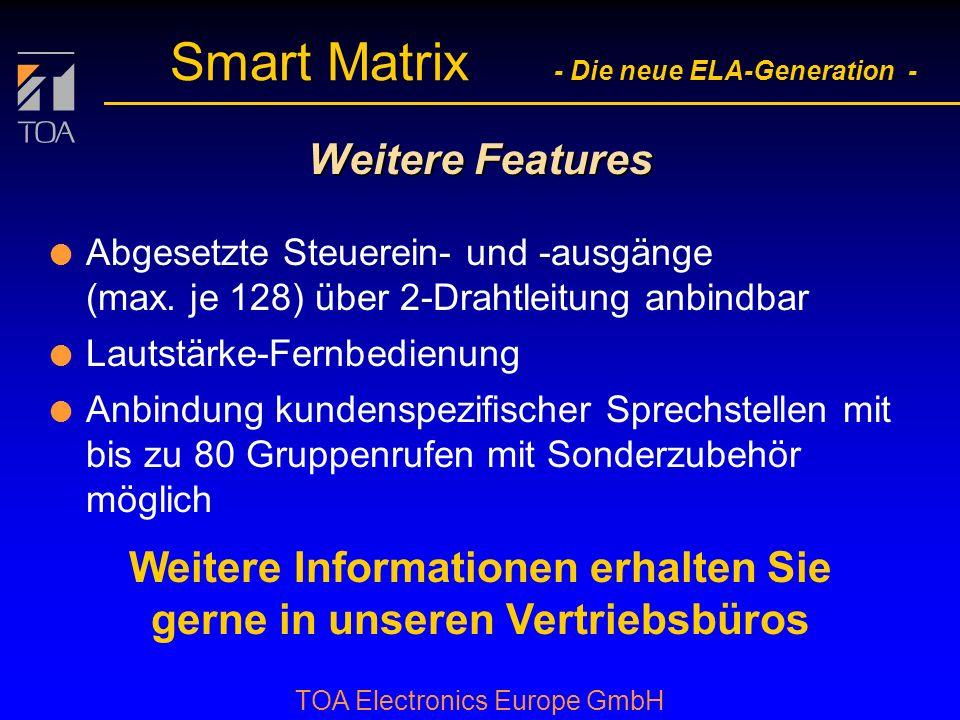 bcbc TOA Electronics Europe GmbH Smart Matrix - Die neue ELA-Generation - l Einfach l Bedienung l Systemkonfiguration l Installation l Wartung l Matri