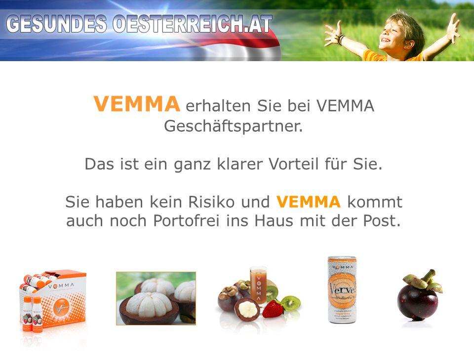 VEMMA erhalten Sie bei VEMMA Geschäftspartner. Das ist ein ganz klarer Vorteil für Sie. Sie haben kein Risiko und VEMMA kommt auch noch Portofrei ins