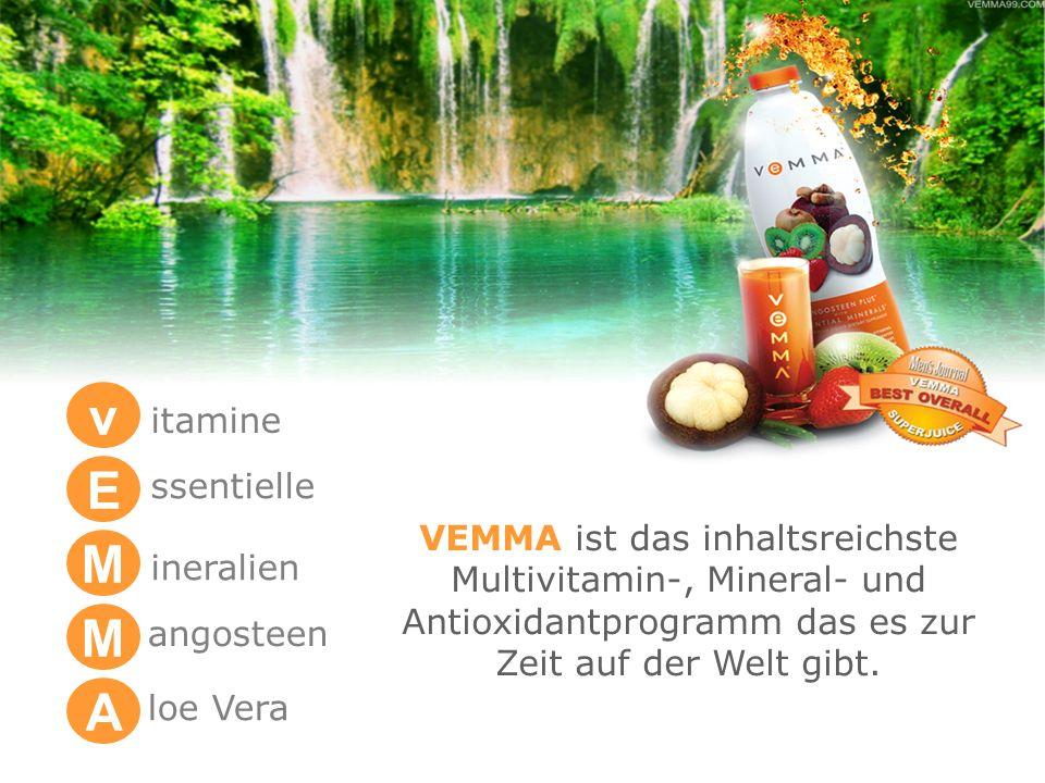 VEMMA enthält: Das ganze Spektrum an antioxidativen Vitaminen Mangosteen Extrakt Hochwertigstes Aloe, organisch Grüner Tee, organisch 43 natürliche Xanthone 65 Haupt- und Spurenmineralien