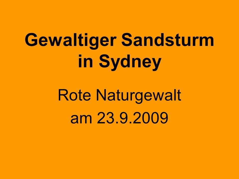 Gewaltiger Sandsturm in Sydney Rote Naturgewalt am 23.9.2009