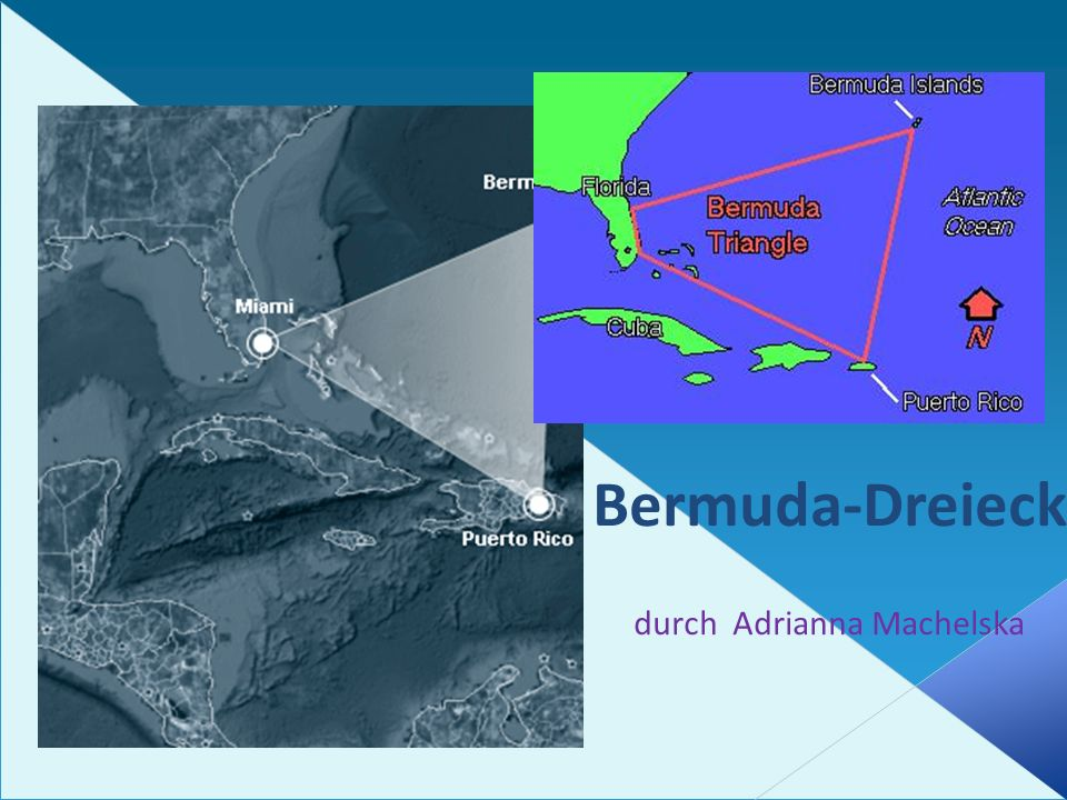 Das Bermuda-Dreieck ist der gebräuchliche Name des atlantischen Raum, in der Nähe von Bermuda.