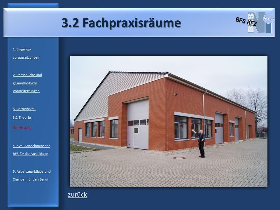 3.2 Praxis Fahrzeugtechnik 1. Eingangs- voraussetzungen 2. Persönliche und gesundheitliche Voraussetzungen 3. Lerninhalte 3.1 Theorie 3.2 Praxis 4. ev