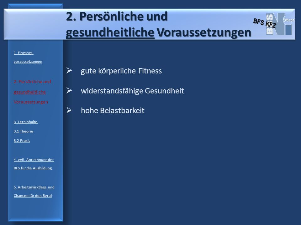 2. Persönliche und gesundheitliche Voraussetzungen 1. Eingangs- voraussetzungen 2. Persönliche und gesundheitliche Voraussetzungen 3. Lerninhalte 3.1