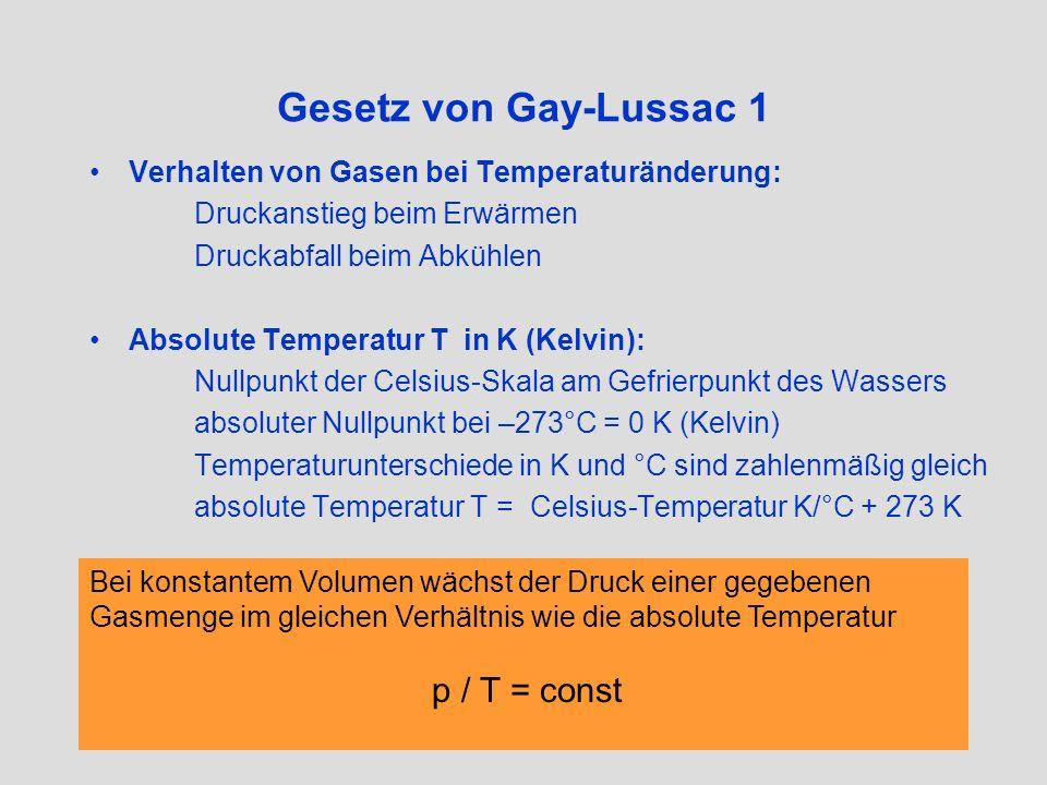 Gesetz von Gay-Lussac 2 p 1 / T 1 = p 2 / T 2 p 2 = p 1 T 2 / T 1 DTG, 200 bar bei 20°C, erwärmt auf 60°C: T 1 = 293 K T 2 = 333 K p 2 = 200 bar * 333 K / 293 K = 227 bar abgekühlt auf 8°C: T 1 = 333 K T 2 = 281 K p 2 = 227 bar * 281 K / 333 K = 192 bar