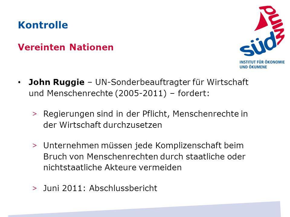John Ruggie – UN-Sonderbeauftragter für Wirtschaft und Menschenrechte (2005-2011) – fordert: > Regierungen sind in der Pflicht, Menschenrechte in der