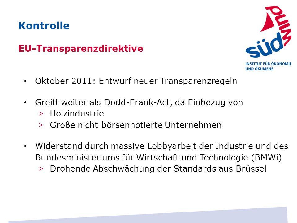 Oktober 2011: Entwurf neuer Transparenzregeln Greift weiter als Dodd-Frank-Act, da Einbezug von > Holzindustrie > Große nicht-börsennotierte Unternehm
