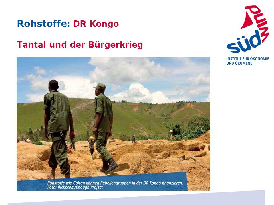 Rohstoffe: DR Kongo Tantal und der Bürgerkrieg