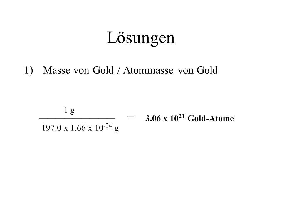 Lösungen 1)Masse von Gold / Atommasse von Gold