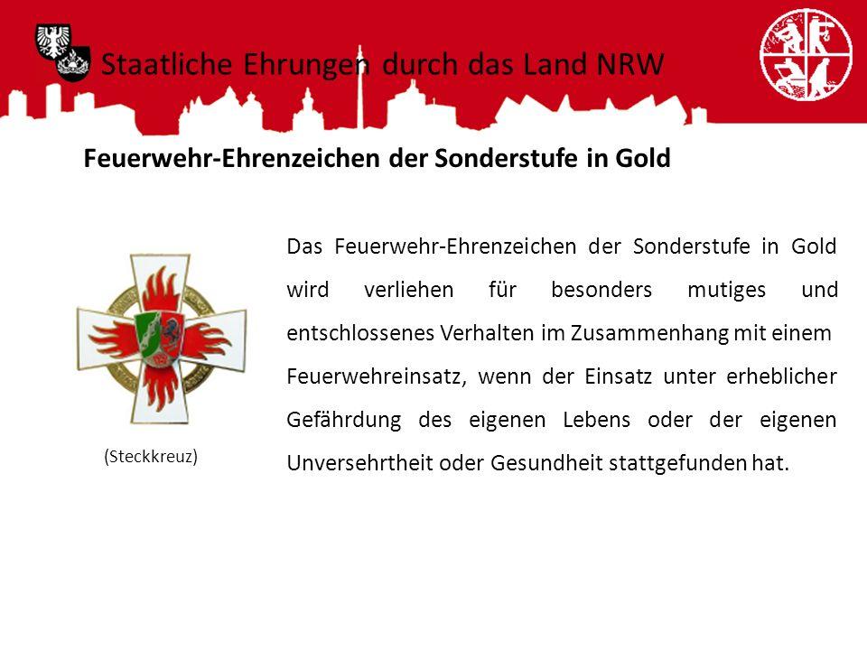 Feuerwehr-Ehrenzeichen der Sonderstufe in Gold Das Feuerwehr-Ehrenzeichen der Sonderstufe in Gold wird verliehen für besonders mutiges und entschlosse