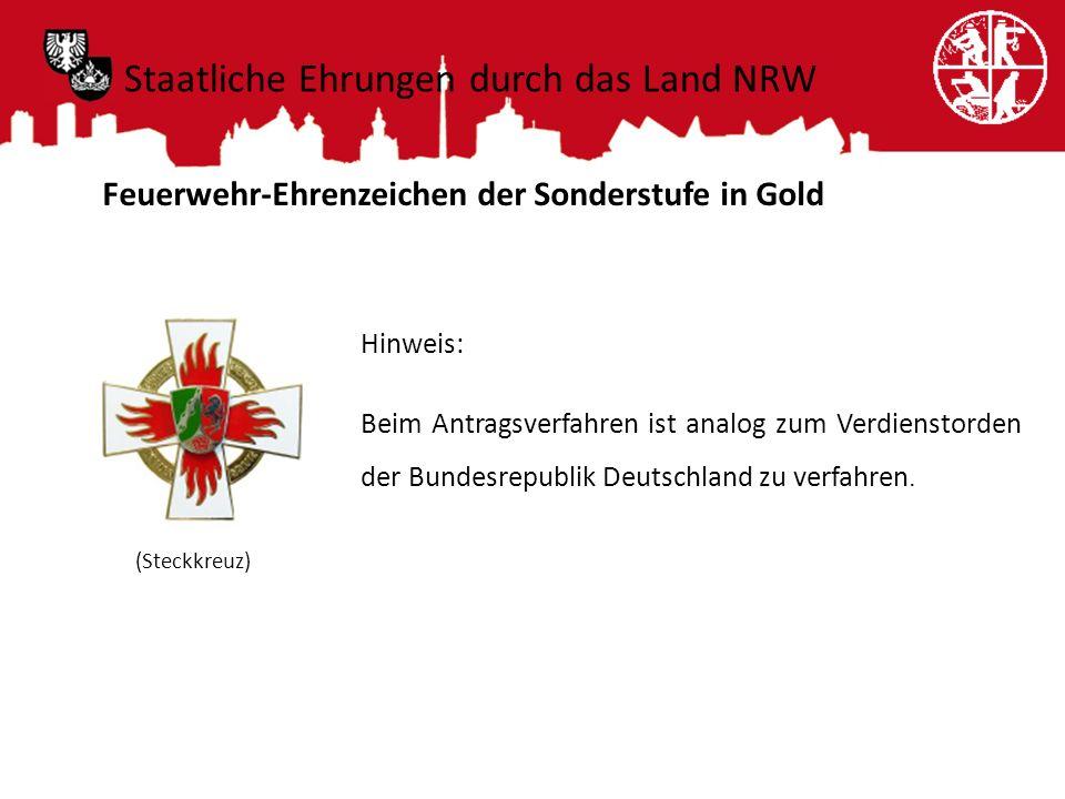Feuerwehr-Ehrenzeichen der Sonderstufe in Gold (Steckkreuz) Hinweis: Beim Antragsverfahren ist analog zum Verdienstorden der Bundesrepublik Deutschlan