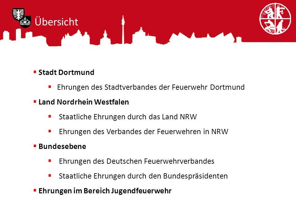 Übersicht Stadt Dortmund Ehrungen des Stadtverbandes der Feuerwehr Dortmund Land Nordrhein Westfalen Staatliche Ehrungen durch das Land NRW Ehrungen d