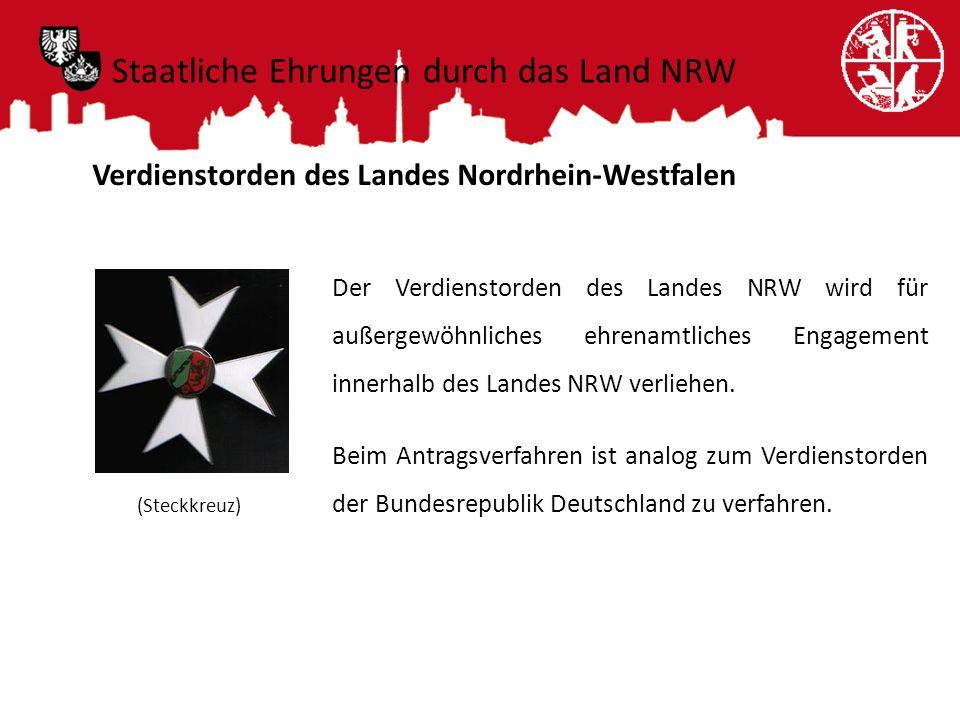 Verdienstorden des Landes Nordrhein-Westfalen (Steckkreuz) Der Verdienstorden des Landes NRW wird für außergewöhnliches ehrenamtliches Engagement inne