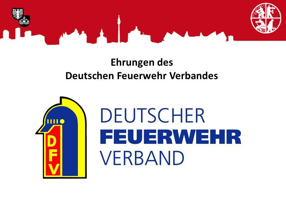 Ehrungen des Deutschen Feuerwehr Verbandes
