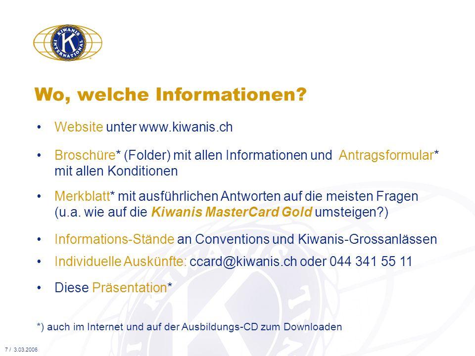 Broschüre* (Folder) mit allen Informationen und Antragsformular* mit allen Konditionen Wo, welche Informationen? Informations-Stände an Conventions un