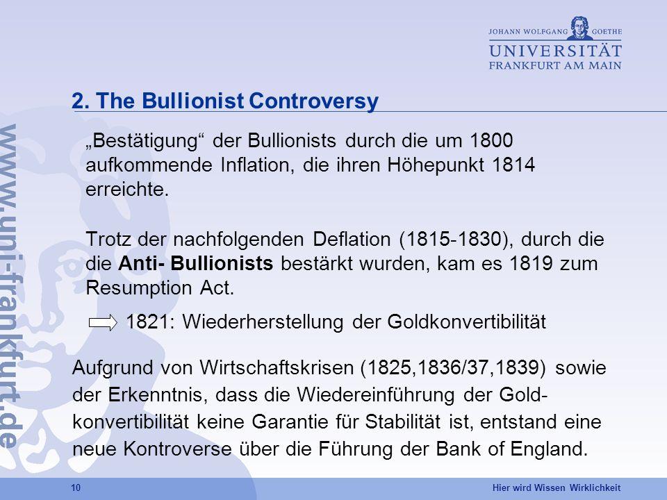 Hier wird Wissen Wirklichkeit 10 2. The Bullionist Controversy Bestätigung der Bullionists durch die um 1800 aufkommende Inflation, die ihren Höhepunk