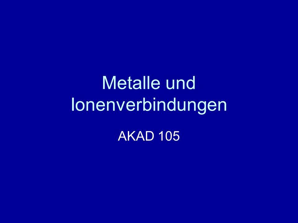Metalle und Ionenverbindungen AKAD 105