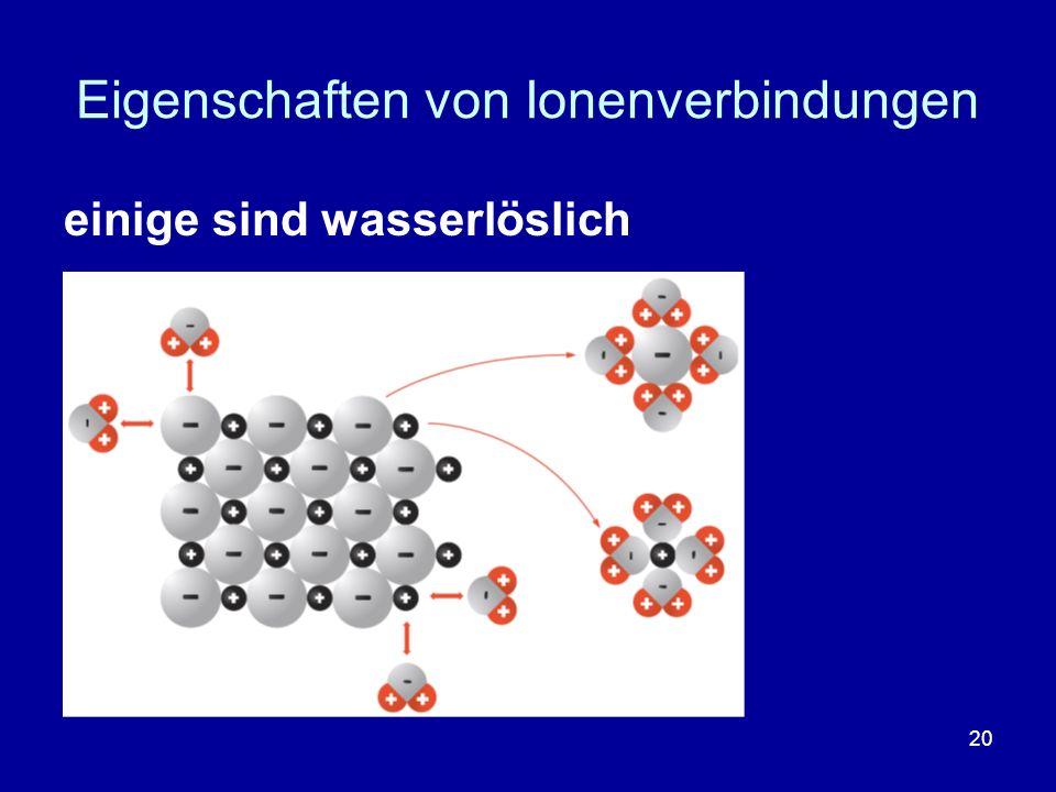 20 Eigenschaften von Ionenverbindungen einige sind wasserlöslich