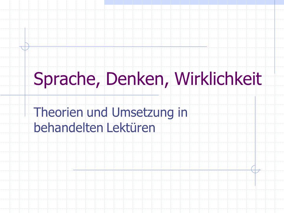 Sprache, Denken, Wirklichkeit Theorien und Umsetzung in behandelten Lektüren
