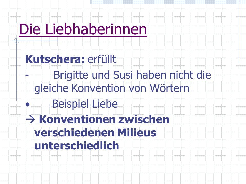 Die Liebhaberinnen Kutschera: erfüllt - Brigitte und Susi haben nicht die gleiche Konvention von Wörtern Beispiel Liebe Konventionen zwischen verschie