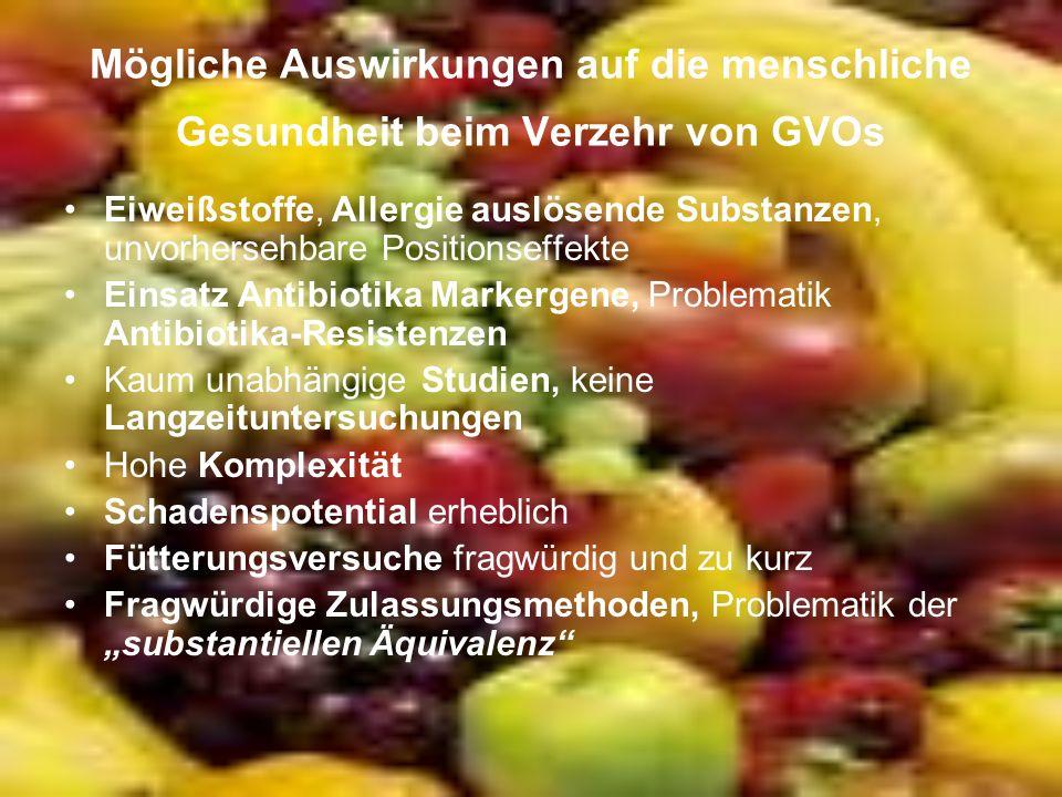 Mögliche Auswirkungen auf die menschliche Gesundheit beim Verzehr von GVOs Eiweißstoffe, Allergie auslösende Substanzen, unvorhersehbare Positionseffe