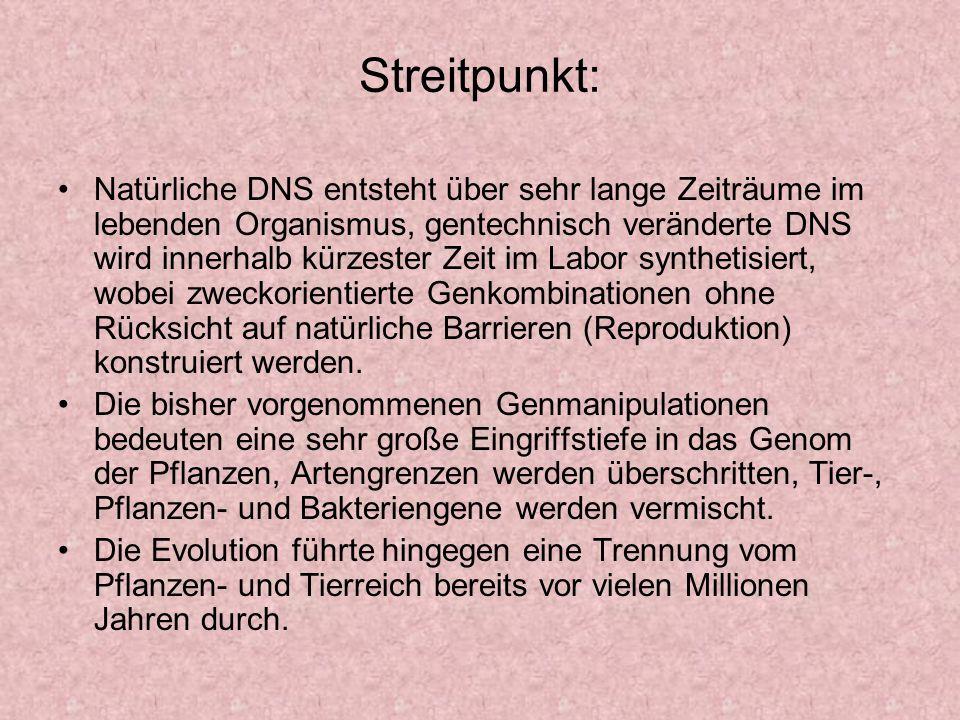 Streitpunkt: Natürliche DNS entsteht über sehr lange Zeiträume im lebenden Organismus, gentechnisch veränderte DNS wird innerhalb kürzester Zeit im La