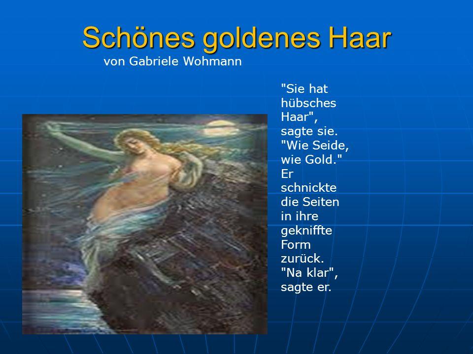 Schönes goldenes Haar von Gabriele Wohmann Sie hat hübsches Haar , sagte sie.