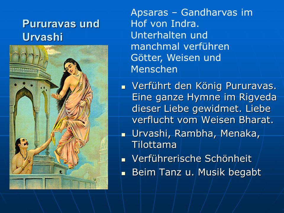 Pururavas und Urvashi Verführt den König Pururavas.