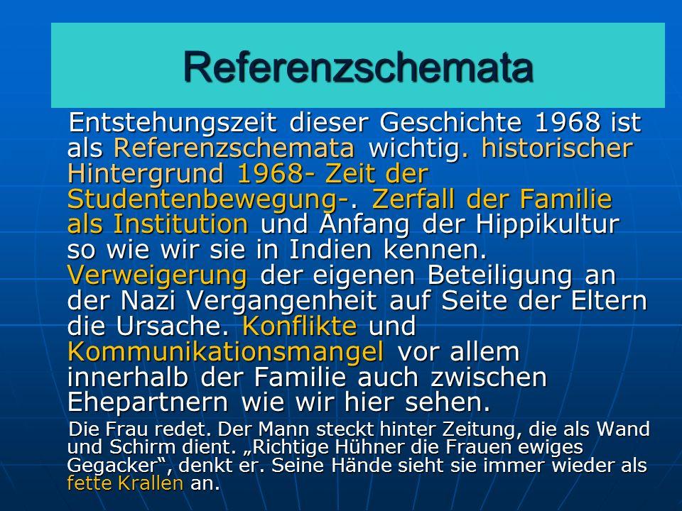Referenzschemata Entstehungszeit dieser Geschichte 1968 ist als Referenzschemata wichtig.