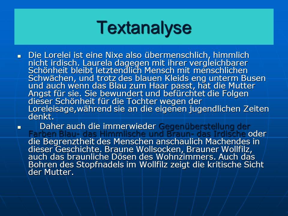 Textanalyse Die Lorelei ist eine Nixe also übermenschlich, himmlich nicht irdisch.