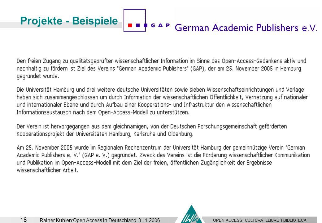 OPEN ACCESS: CULTURA LLIURE I BIBLIOTECA 18 Rainer Kuhlen:Open Access in Deutschland 3.11.2006 Projekte - Beispiele