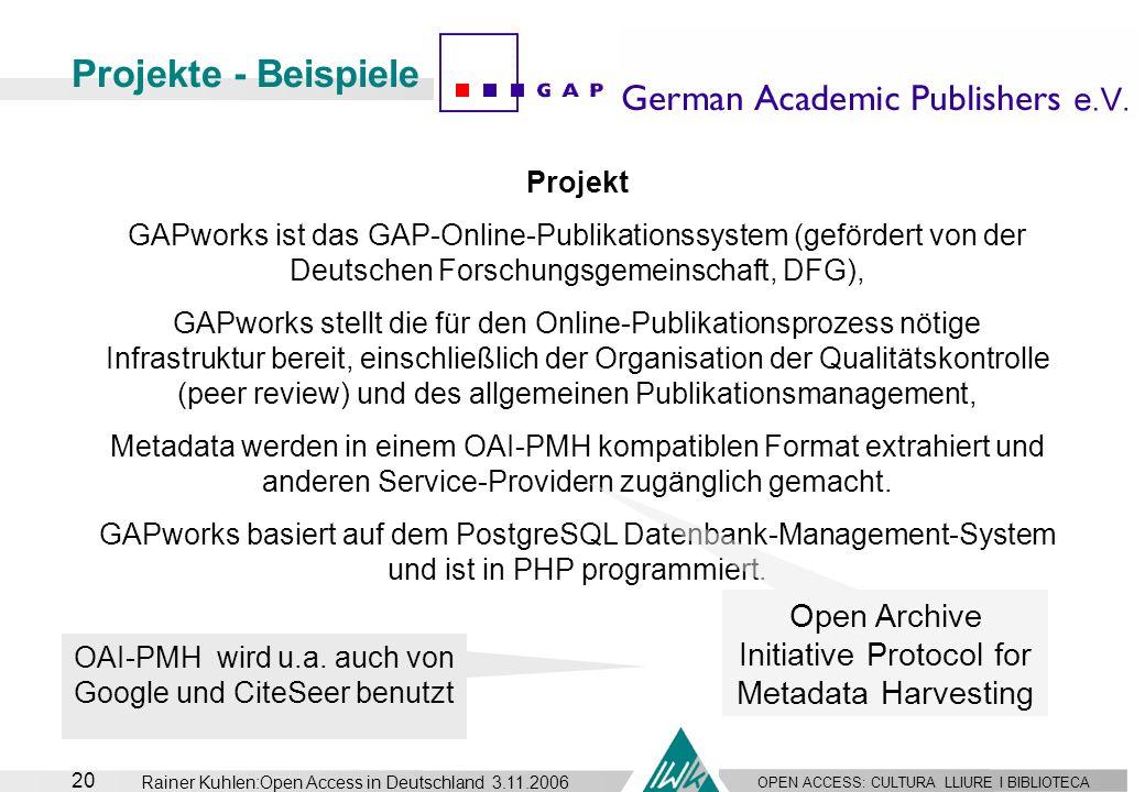 OPEN ACCESS: CULTURA LLIURE I BIBLIOTECA 20 Rainer Kuhlen:Open Access in Deutschland 3.11.2006 Projekte - Beispiele Projekt GAPworks ist das GAP-Onlin