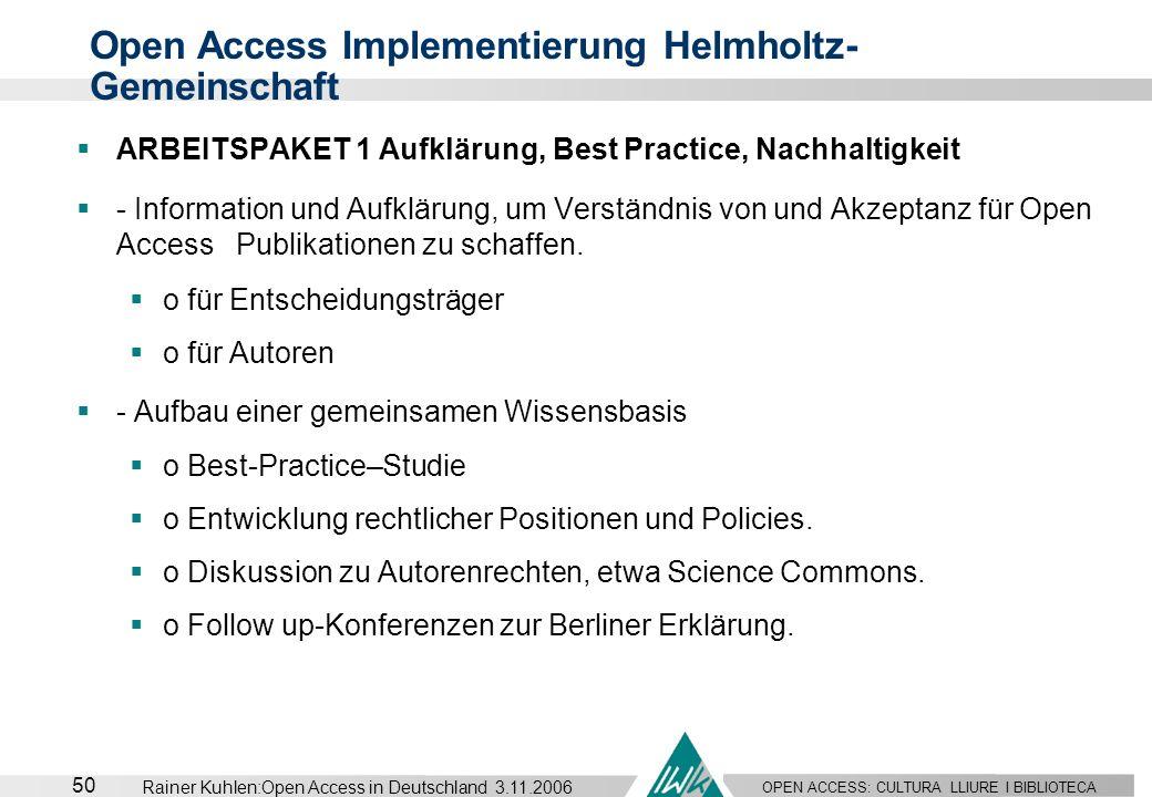 OPEN ACCESS: CULTURA LLIURE I BIBLIOTECA 50 Rainer Kuhlen:Open Access in Deutschland 3.11.2006 ARBEITSPAKET 1 Aufklärung, Best Practice, Nachhaltigkei