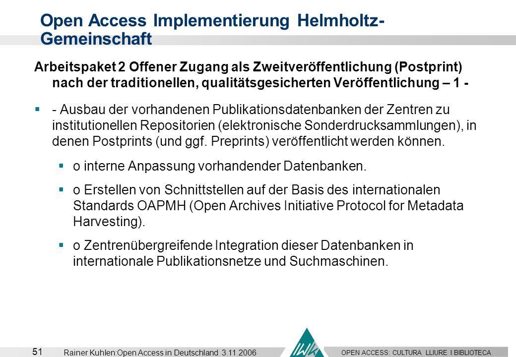 OPEN ACCESS: CULTURA LLIURE I BIBLIOTECA 51 Rainer Kuhlen:Open Access in Deutschland 3.11.2006 Arbeitspaket 2 Offener Zugang als Zweitveröffentlichung