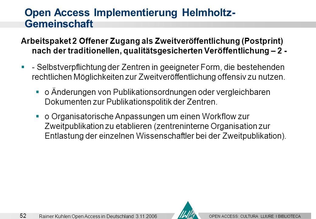 OPEN ACCESS: CULTURA LLIURE I BIBLIOTECA 52 Rainer Kuhlen:Open Access in Deutschland 3.11.2006 Arbeitspaket 2 Offener Zugang als Zweitveröffentlichung