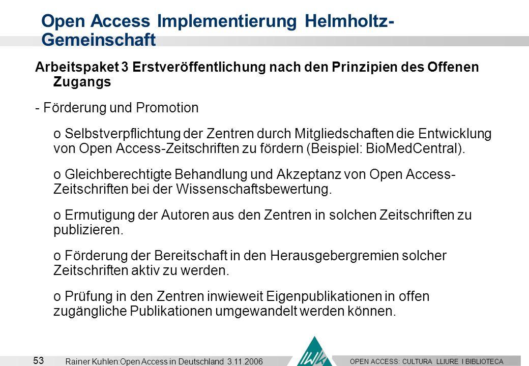 OPEN ACCESS: CULTURA LLIURE I BIBLIOTECA 53 Rainer Kuhlen:Open Access in Deutschland 3.11.2006 Arbeitspaket 3 Erstveröffentlichung nach den Prinzipien
