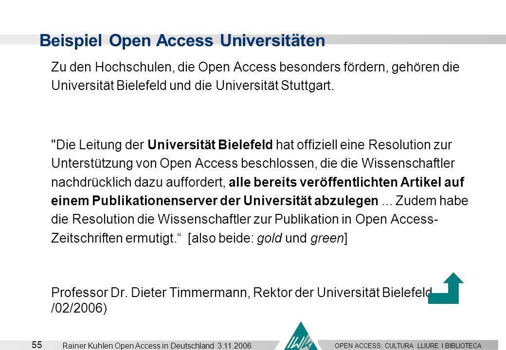 OPEN ACCESS: CULTURA LLIURE I BIBLIOTECA 55 Rainer Kuhlen:Open Access in Deutschland 3.11.2006 Zu den Hochschulen, die Open Access besonders fördern,