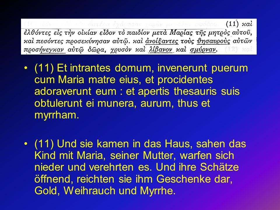 (11) Et intrantes domum, invenerunt puerum cum Maria matre eius, et procidentes adoraverunt eum : et apertis thesauris suis obtulerunt ei munera, auru