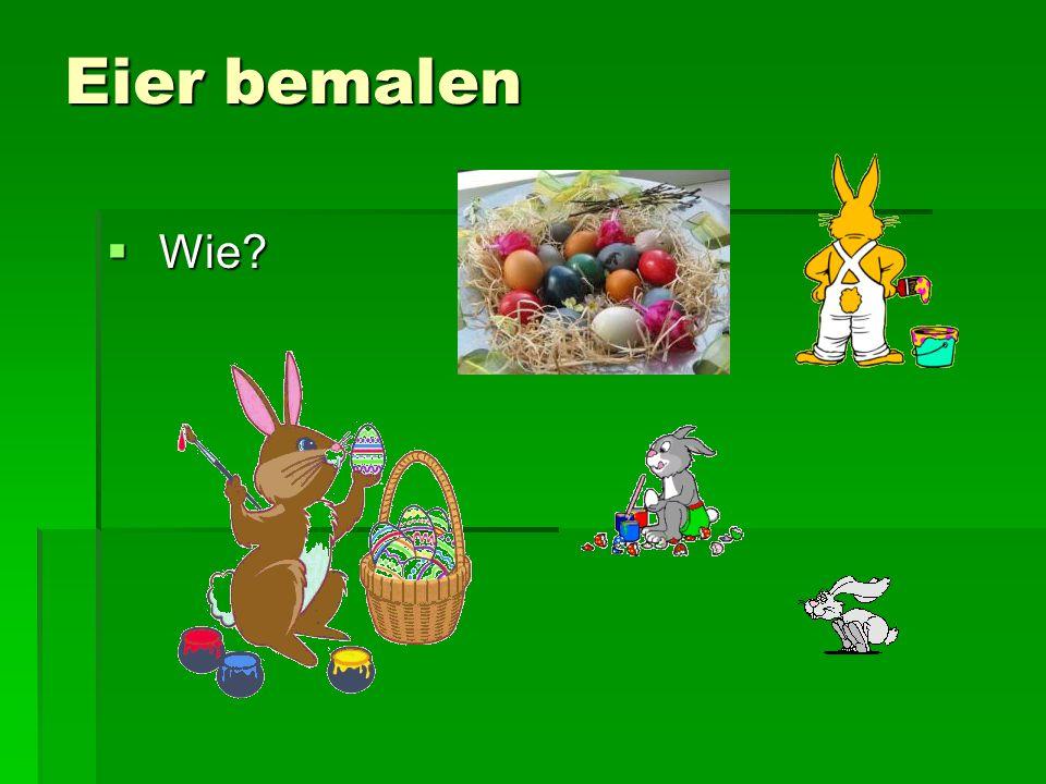Eier bemalen Wie? Wie?