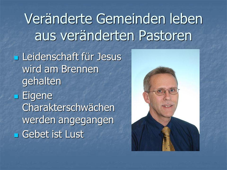 Veränderte Gemeinden leben aus veränderten Pastoren Leidenschaft für Jesus wird am Brennen gehalten Leidenschaft für Jesus wird am Brennen gehalten Ei