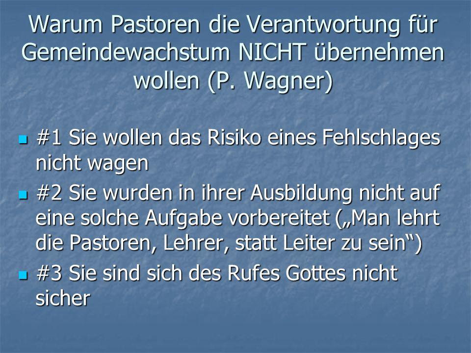 Warum Pastoren die Verantwortung für Gemeindewachstum NICHT übernehmen wollen (P. Wagner) #1 Sie wollen das Risiko eines Fehlschlages nicht wagen #1 S