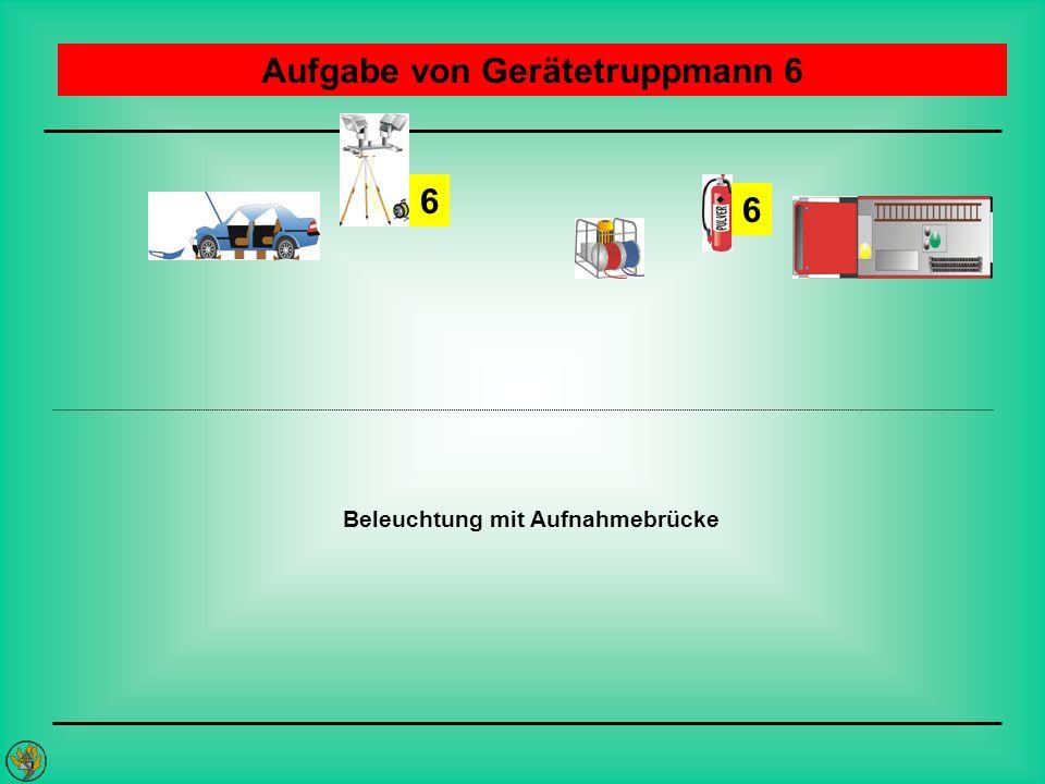 Aufgabe von Gerätetruppmann 6 Beleuchtung mit Aufnahmebrücke 6 6