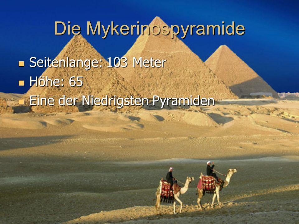 Seitenlange: 103 Meter Seitenlange: 103 Meter Höhe: 65 Höhe: 65 Eine der Niedrigsten Pyramiden Eine der Niedrigsten Pyramiden
