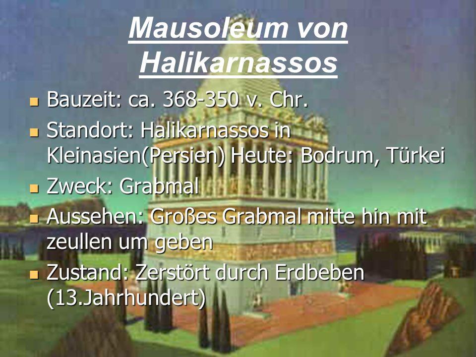 8 Mausoleum von Halikarnassos Bauzeit: ca. 368-350 v. Chr. Bauzeit: ca. 368-350 v. Chr. Standort: Halikarnassos in Kleinasien(Persien) Heute: Bodrum,