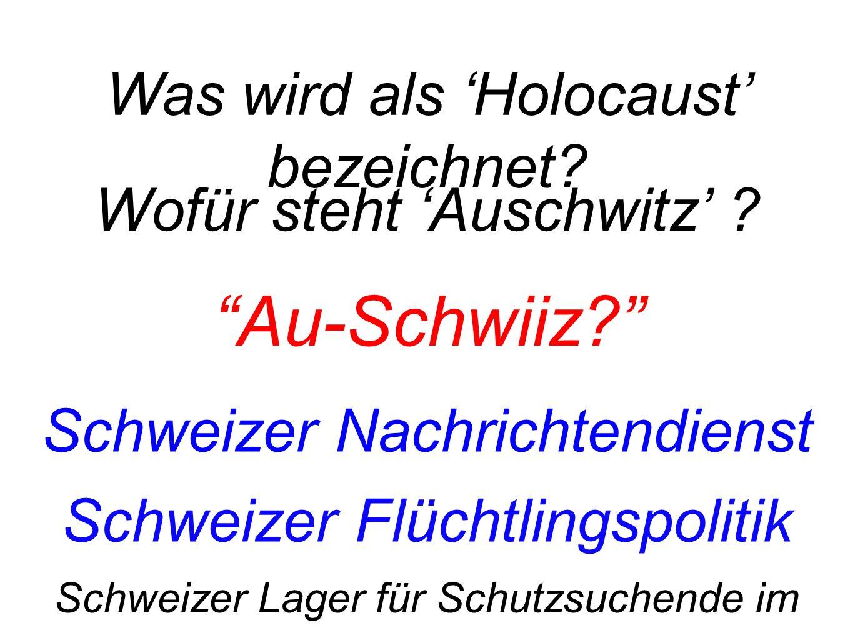 Au-Schwiiz.Schweizer Flüchtlingspolitik Schweizer Lager für Schutzsuchende im 2.