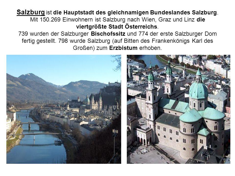 Salzburg ist die Hauptstadt des gleichnamigen Bundeslandes Salzburg. Mit 150.269 Einwohnern ist Salzburg nach Wien, Graz und Linz die viertgrößte Stad