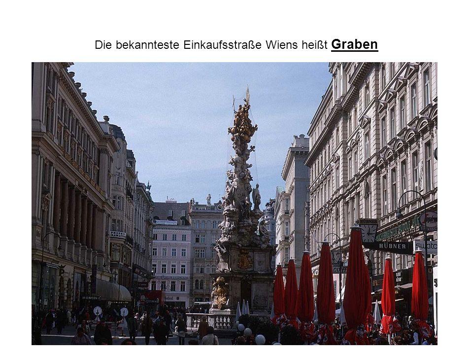 Die bekannteste Einkaufsstraße Wiens heißt Graben