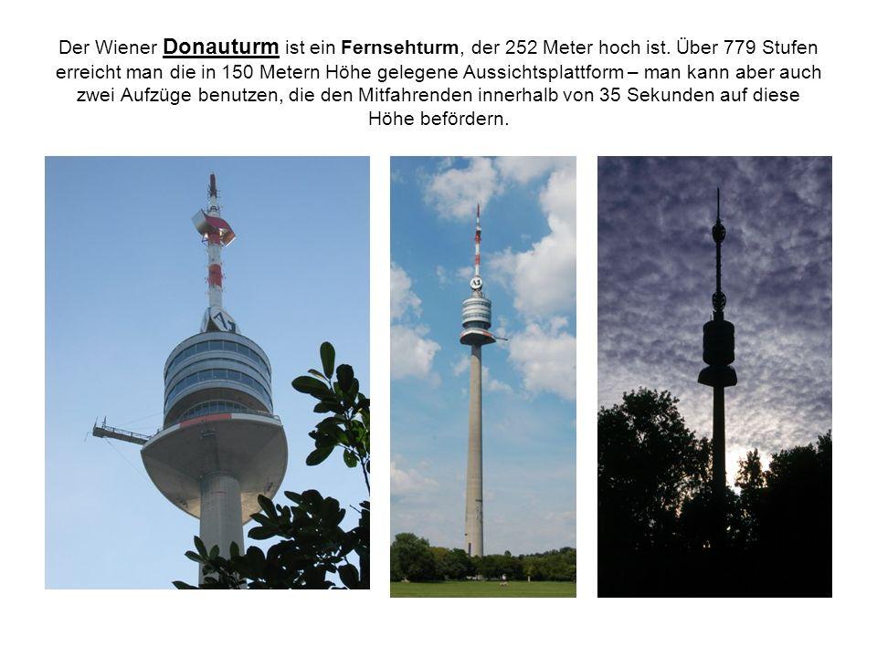 Der Wiener Donauturm ist ein Fernsehturm, der 252 Meter hoch ist. Über 779 Stufen erreicht man die in 150 Metern Höhe gelegene Aussichtsplattform – ma