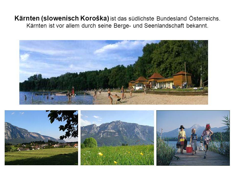 Kärnten (slowenisch Koroška) ist das südlichste Bundesland Österreichs. Kärnten ist vor allem durch seine Berge- und Seenlandschaft bekannt.