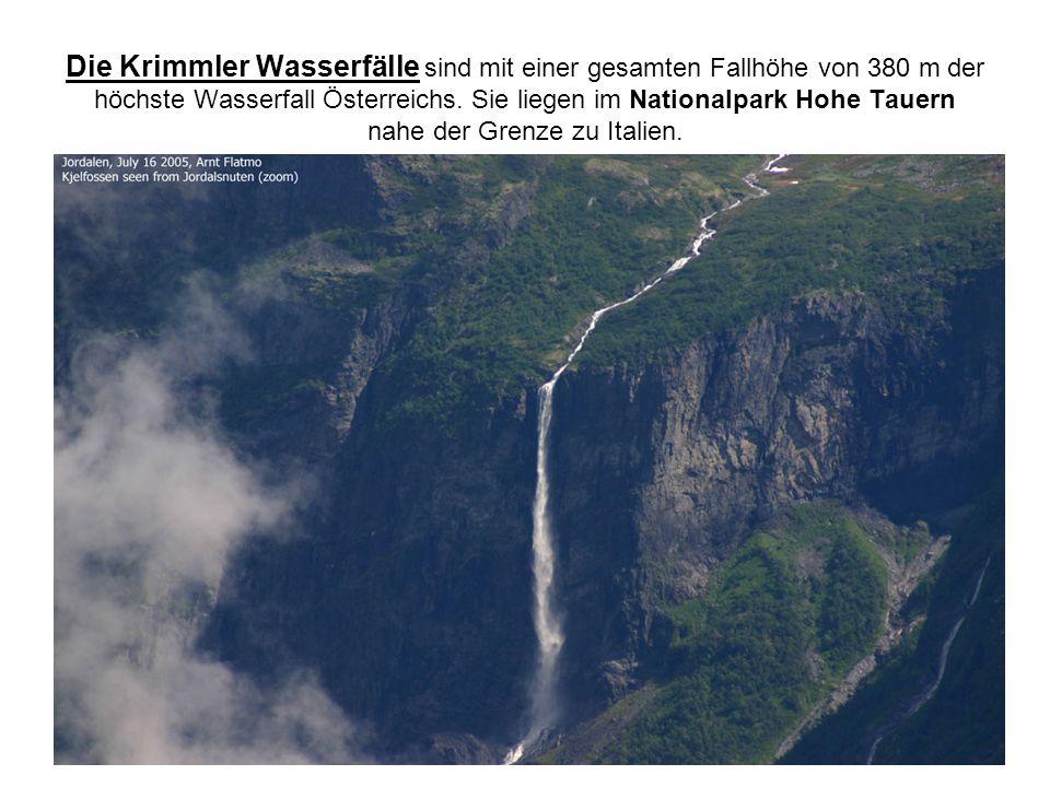 Die Krimmler Wasserfälle sind mit einer gesamten Fallhöhe von 380 m der höchste Wasserfall Österreichs. Sie liegen im Nationalpark Hohe Tauern nahe de